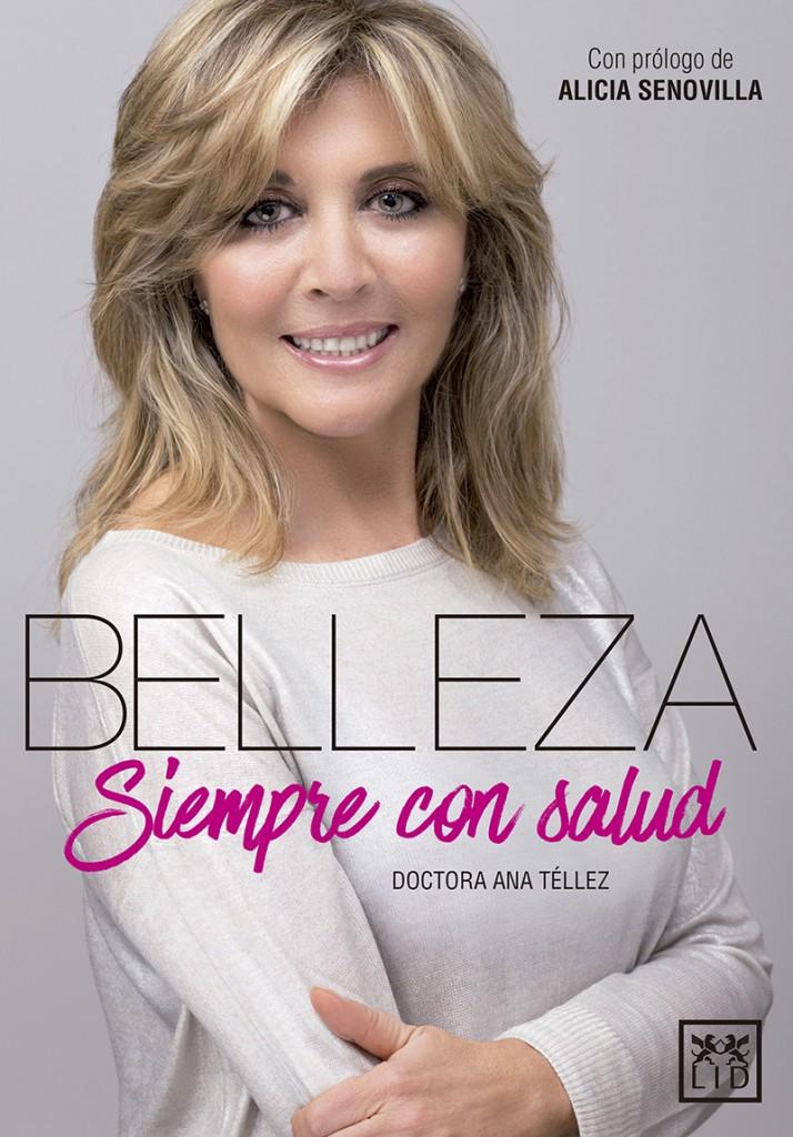 Belleza, siempre con salud, por Dra Ana Tellez